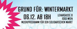 Grund für: Wintermarkt @ Atelierhaus Akademie der Bildenden Künste Wien- ehemaliges Semperdepot