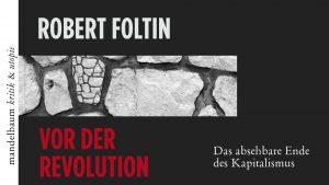 Buchvorstellung: Vor der Revolution von und mit Autor Robert Foltin @ Wolke, Kern C, 4.Stock